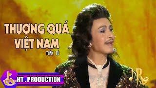 Thương Quá Việt Nam - Tuấn Tú [Official]