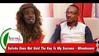 Salinko Does Not Hold The Key To My Success - Mmebusem