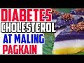 Diabetes, Cholesterol at Maling Pagkain - by Doc Willie Ong