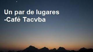 Un Par De Lugares Café Tacvba (CON LETRA) Subtitulada
