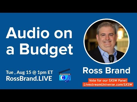 Livestreaming: Great Audio on a Budget w/ Ross Brand of Livestream Universe