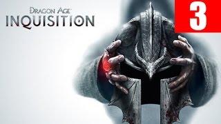 Dragon Age Inquisition Gameplay Walkthrough Part 3 Let