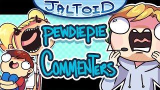 PewDiePie Commenters - Jaltoid Cartoons