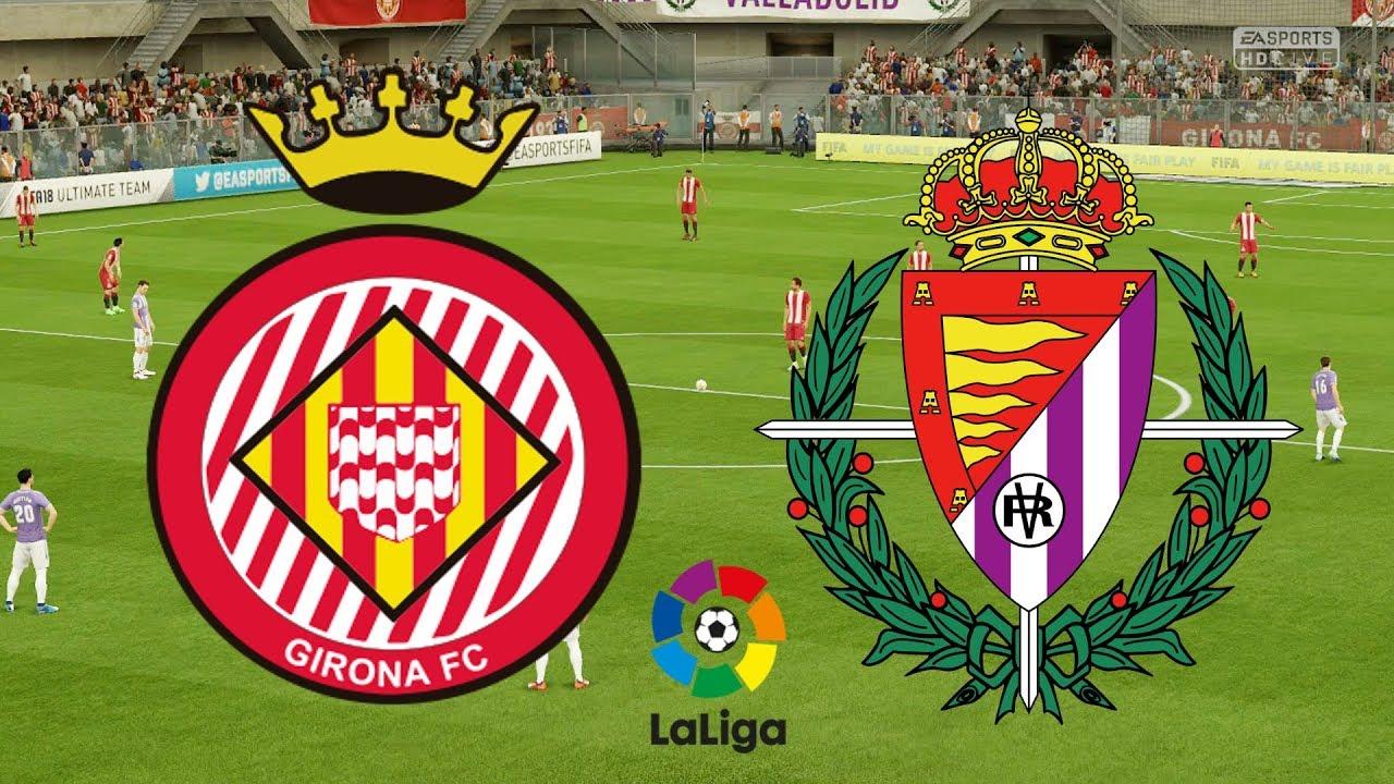 La Liga 2018 19 Girona Vs Valladolid 17 08 18 Fifa 18 Youtube