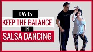 Day 15: How To Keep Your Balance - Salsa Dancing! #MySalsaOnline
