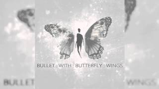 Bullet With Butterfly Wings (reimagined) (Tribe Society )