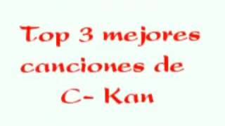 Top 3 canciones de C- Kan