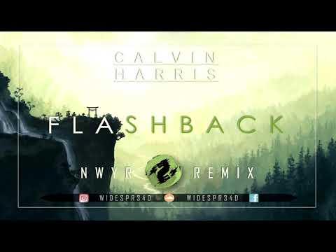 Calvin Harris - Flashback (NWYR Remix)