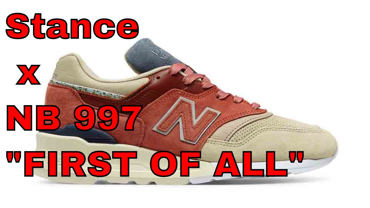 nouveau concept 618b1 6ea26 997 Stance x NB FIRST OF ALL