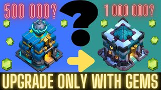 GEM TO MAX! Town Hall 12 to 13 in ONE VIDEO !  HOW MANY NEED GEMS TO MAX?  Clash of Clans