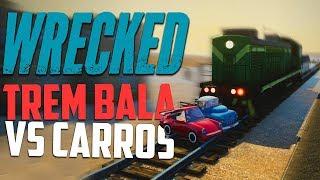 TREM BALA vs CARROS!  - Wrecked