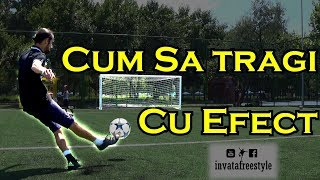Cum sa tragi / sutezi cu EFECT la fotbal