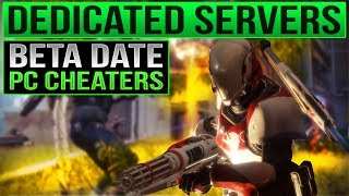 Destiny 2 Beta Release Date / Dedicated Servers? / Destiny 2 PC CHEATERS  - Destiny 2 News