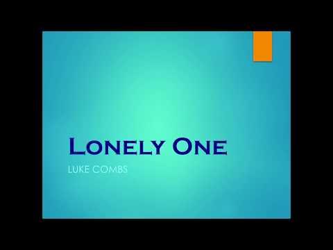 Lonely One- Luke Combs Lyrics