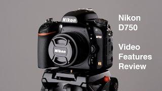 Nikon D750: Video Features Review