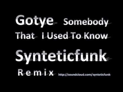 Gotye - Somebody That I Used To Know (Synteticfunk Remix)