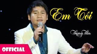 Em Tôi - Trọng Tấn [Official Audio]