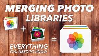 How to MERGE aฑd COMBINE Apple Photos LIBRARIES - EVERYTHING YOU NEED TO KNOW!