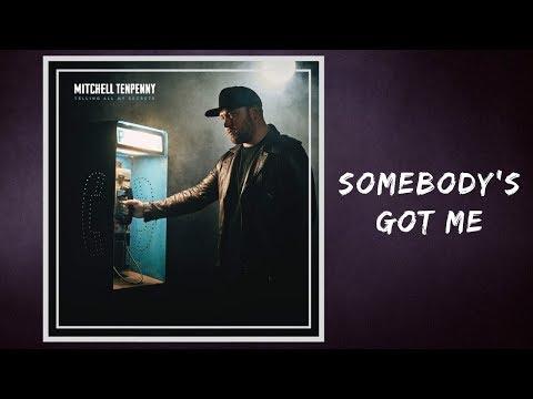 Somebody's Got Me - Mitchell Tenpenny 🎧Lyrics