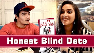 HONEST BLIND DATE | Funny Video By AASHIV MIDHA