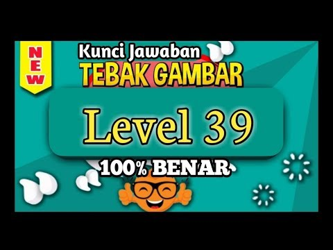 Kunci Jawaban Tebak Gambar Level 39 Tiga Puluh Sembilan Update Terbaru 2020 Youtube