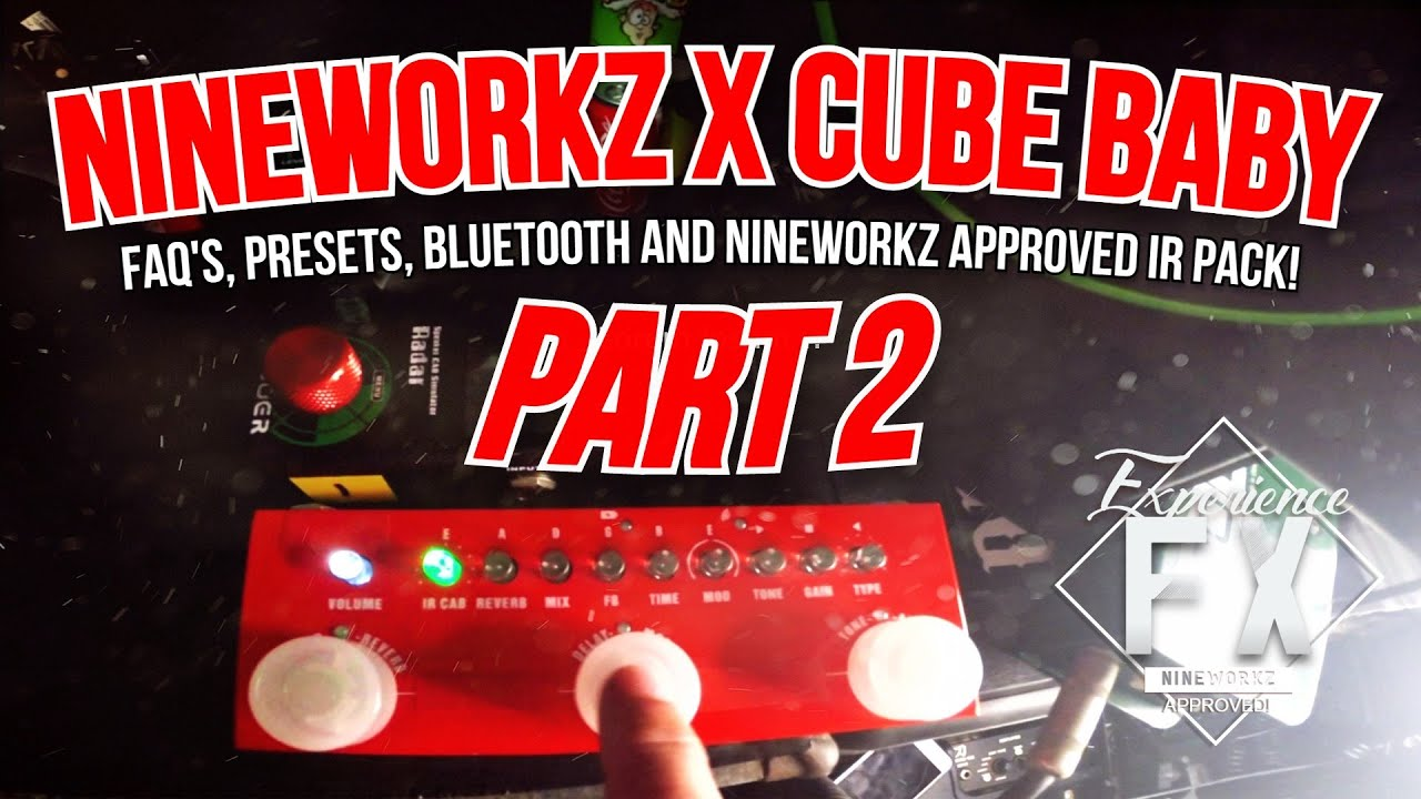 Download Nineworkz X Cube Baby FAQ's and IR PACK!