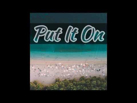 Put It On - 2019 Trap Rap Type Beat Instrumental