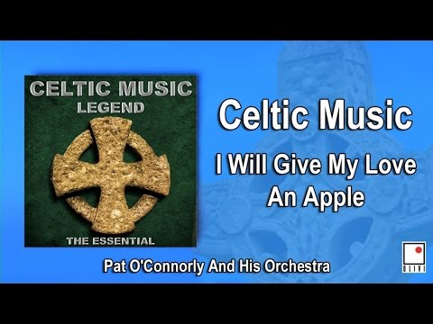 Celtic Music & Irish Music - I Will Give My Love An Apple - Single - Best of Pat O'Connorly