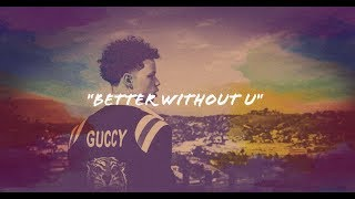 "[Free] Lil Mosey Type Beat 2019 - ""Better Without U"" ft. Ybn Cordae Video"