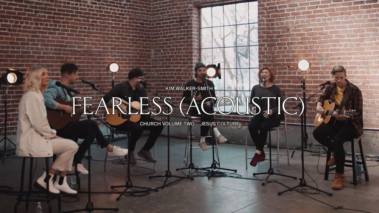 Jesus Culture - Fearless (feat. Kim Walker-Smith) (Acoustic)