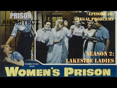 Prison Architect: Female Prison Season 2 Episode 26 [Legal Problems]