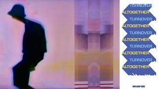 Turnover - Altogether (Full Album Stream)