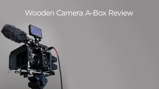 Wooden Camera A-Box Review