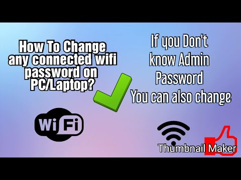 How to change any connected wifi password on PC/LAPTOP | Whose admin password you don't Know