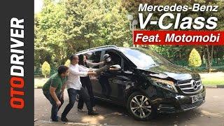 Mercedes-Benz V-Class 2017 Review Indonesia | OtoDriver | Feat. MOTOMOBI