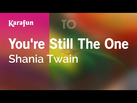 Karaoke You're Still The One - Shania Twain *