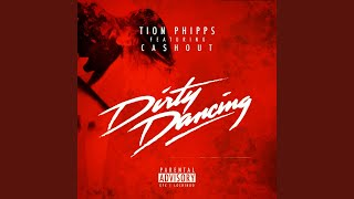 Dirty Dancing (feat. Ca$h Out)