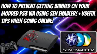 How To Prevent Getting Banned On Your Modded PS3 VIA Using SEN Enabler! │+ Useful Tips & Tricks!│