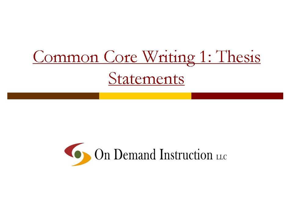 common core writing  thesis statements  youtube