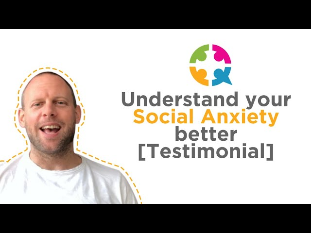 This will help you understand your Social Anxiety better [Testimonial]