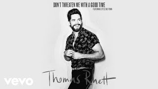 Thomas Rhett - Don't Threaten Me With A Good Time (Lyric Video) ft. Little Big Town