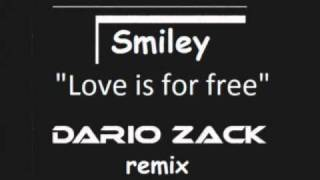 Smiley - Love is for free (Dario Zack remix)