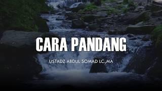 Gambar cover Cara Pandang - Ceramah Pendek Ustadz Abdul Somad Lc.,MA 1 Menit