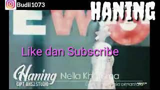 Lirik Haning - Nella kharisma versi koplo lagu dayak