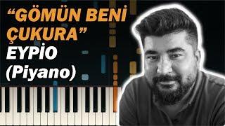 Eypio - Gömün Beni Çukura Piyano Notaları (Çukur Dizi Müziği)