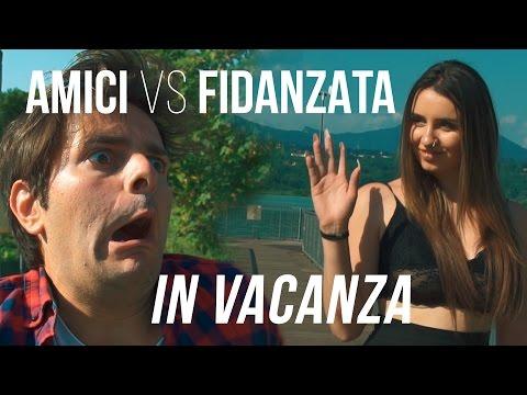 VACANZE - AMICI VS FIDANZATA - iPantellas