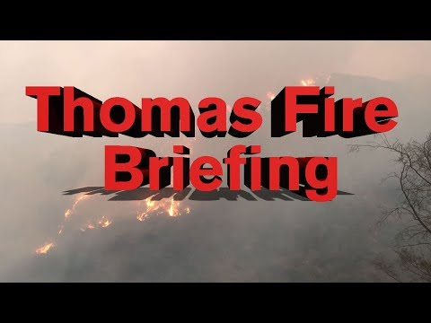 LIVE: Thomas Fire press briefing - 6:00 p.m. 12/15/17