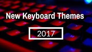NEW Free Keyboard Theme Apps For Android 2017