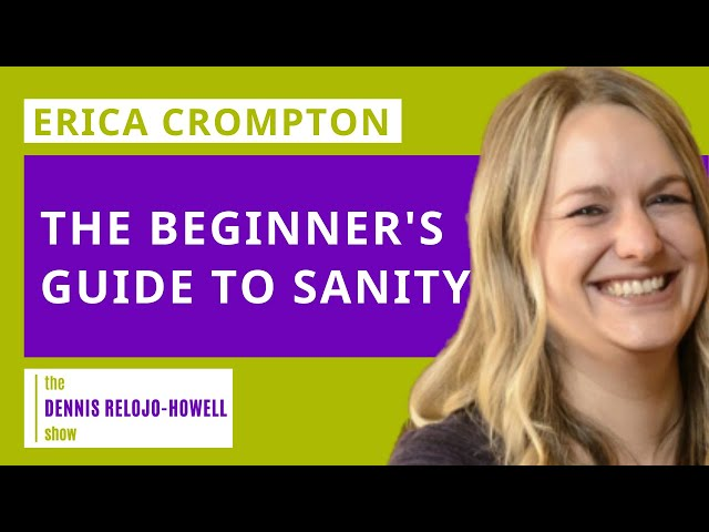 Erica Crompton: A Beginner's Guide to Sanity