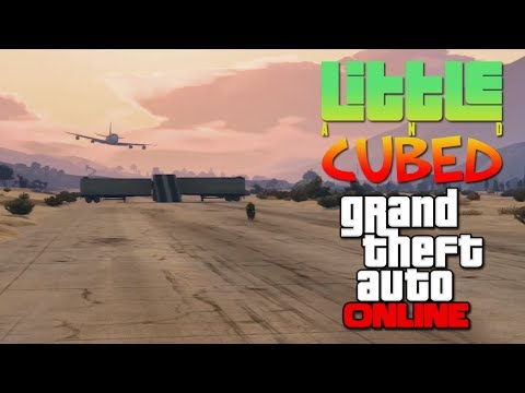Little and Cubed: Grind a 747! - GTA Online